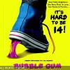 Bubble Gum – Movie Review