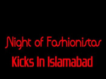 Night of Fashionistas Kicks In Islamabad