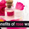 Rosewater Benefits